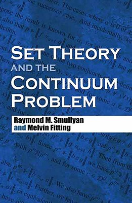 Set Theory and the Continuum Problem By Smullyan, Raymond M./ Fitting, Melvin